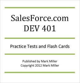 SalesForce.com DEV 401 Certified Developer Practice Tests and Flash Cards
