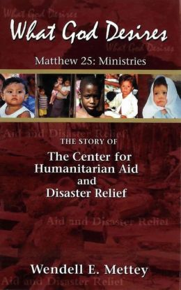 What God Desires: The Story of the Center for Humanitarian Aid and Disaster Relief