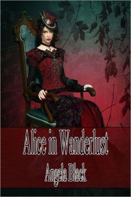 Alice in Wanderlust (An Erotic Fairy Tale)