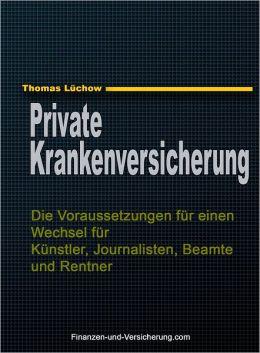 PKV: Die Voraussetzungen für einen Wechsel für Künstler, Journalisten, Beamte und Rentner