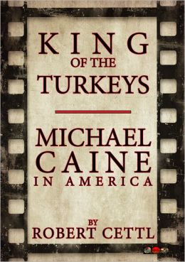 King of the Turkeys: Michael Caine in America