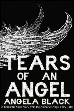 Tears of an Angel (A Romantic Short Story)