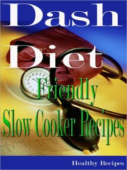 Dash Diet Friendly Slow Cooker Recipes