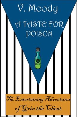 A Taste For Poison (Grin the Cheat #1)