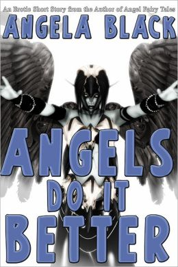 Angels Do It Better (An Erotic Short Story)