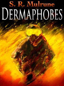Dermaphobes