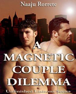 A Magnetic Couple Dilemma
