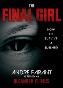 The Final Girl: How to Survive a Slasher