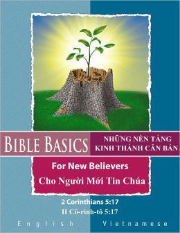 Bible Basics For New Believers: Vietnamese and English Languages