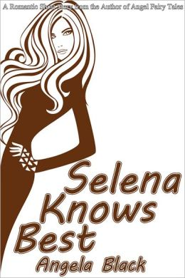 Selena Knows Best (A Romantic Short Story)