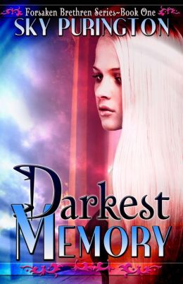 Darkest Memory (Forsaken Brethren Series- Book One)