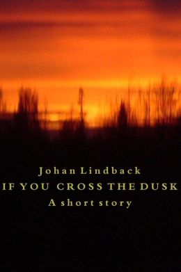 If you cross the dusk