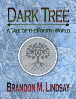 Dark Tree: A Tale of the Fourth World