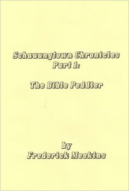 Schauungtown Chronicles Part 1: The Bible Peddler