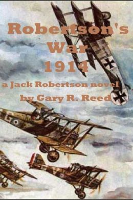 Robertson's War 1914-a Jack Robertson novel