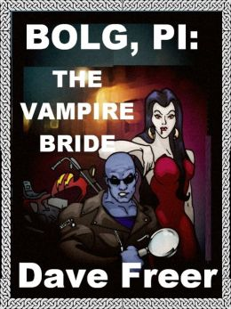 Bolg PI: The Vampire Bride