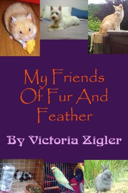 My Friends Of Fur And Feather