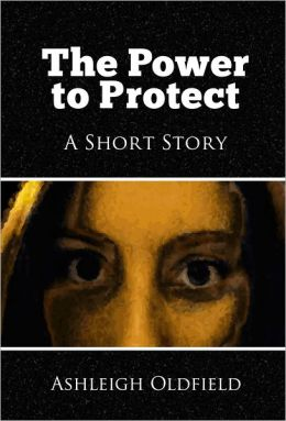 The Power to Protect: A Short Story