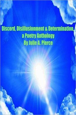 Discord, Disillusionment & Determination: A Poetry Anthology