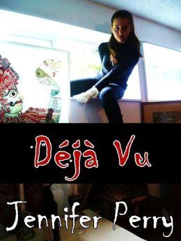 Deja Vu- A Novella