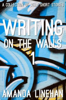Writing On The Walls: Volume 1