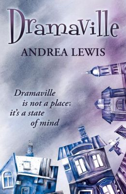 Dramaville is not a place; it's a state of mind