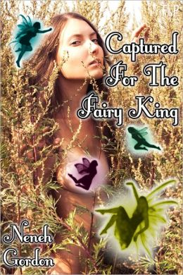 Captured For The Fairy King (Fairy Sex Stories)