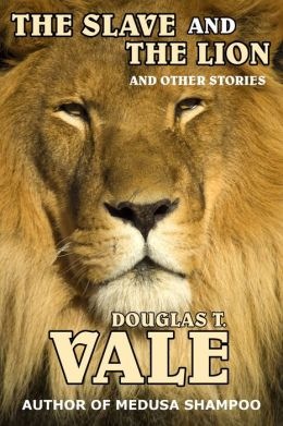 The Slave and The Lion and Other Stories