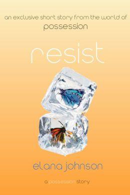 Resist: A Possession Short Story