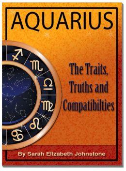 Aquarius: Aquarius Star Sign Traits, Truths and Love Compatibility