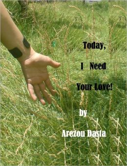 Today, I Need Your Love!