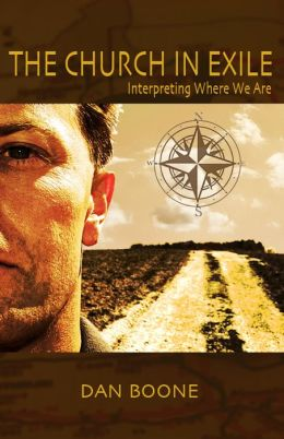The Church in Exile: Interpreting Where We Are