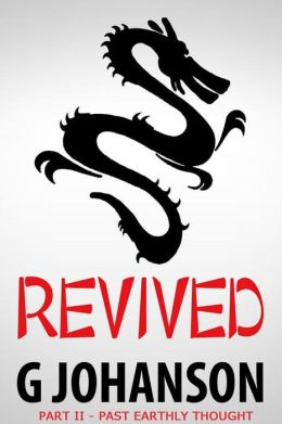 Revived: Part II - Past Earthly Thought