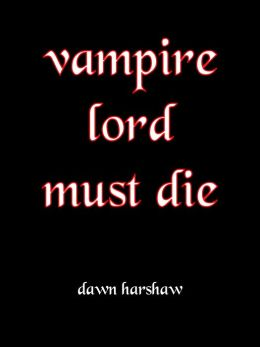 Vampire Lord Must Die