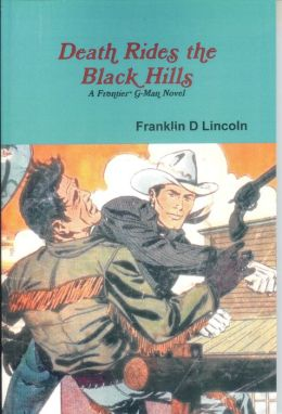 Death Rides the Black Hills: A Frontier G-Man Novel