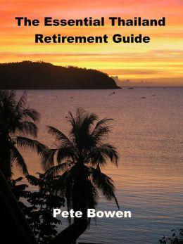 The Essential Thailand Retirement Guide