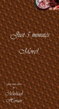 Just Five Minutes More!