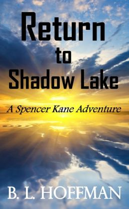 Return to Shadow Lake: A Spencer Kane Adventure REVISED Edition