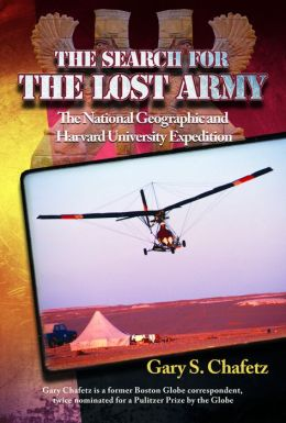The Search for The Lost Army: The National Geographic and Harvard University Expedition
