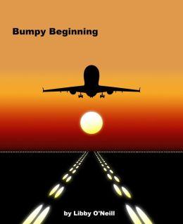 Bumpy Beginning