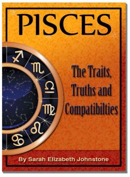 Pisces: Pisces Star Sign Traits, Truths and Love Compatibility