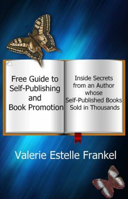 Free Guide to Self-Publishing and Book Promotion: Inside Secrets from an Author Whose Self-Published Books Sold in Thousands