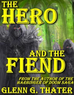 The Hero and the Fiend (An Epic Fantasy Novelette)