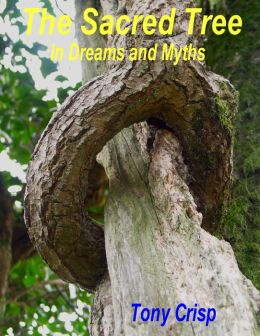 The Sacred Tree: In Dreams and Myths