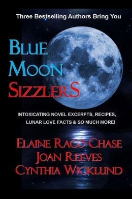 Blue Moon Sizzlers: Novel Excerpts, Recipes & Lunar Lore