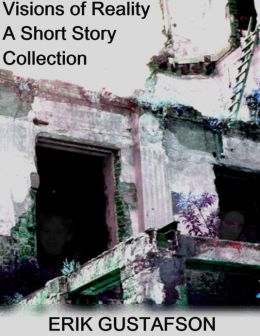 Visions of Reality: The Short Story Collection
