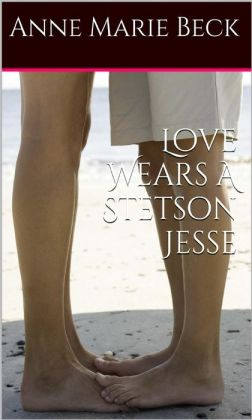 Love Wears A Stetson *Jesse*