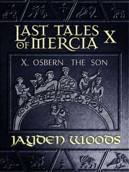 Last Tales of Mercia 10: Osbern the Son