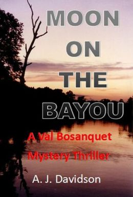 Moon on the Bayou: A Val Bosanquet Mystery