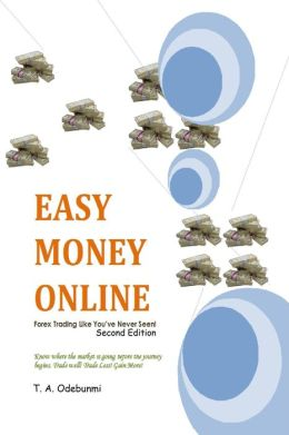 EASY MONEY ONLINE: Forex Trading Like You've Never Seen! 2ed